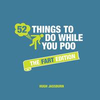 52 Things to Do While You Poo - Hugh Jassburn