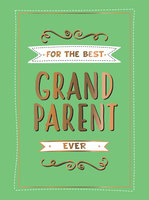 For the Best Grandparent Ever - Summersdale Publishers
