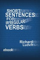 Short sentences for irregular verbs - Richard Ludvik