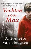 Vechten voor Max - Antoinette van Heugten