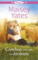 Cowboy om van te dromen - Maisey Yates