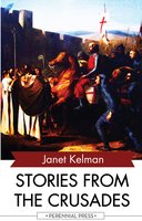 Stories from the Crusades - Janet Kelman