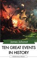 Ten Great Events in History - James Johonot