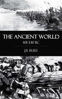 The Ancient World 401-330 BC - J.B. Bury