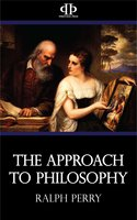 The Approach to Philosophy - Ralph Perry