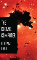 The Cosmic Computer - H. Beam Piper