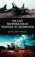 The East Mediterranean Triangle at Crossroads - Jean-Loup Samaan