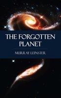 The Forgotten Planet - Murray Leinster