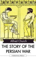 The Story of the Persian War - Alfred Church