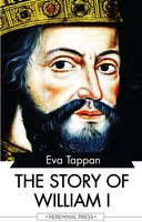 The Story of William I - Eva Tappan