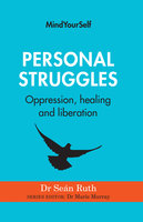 Personal Struggles: Oppression, Healing and Liberation - Dr. Seán Ruth