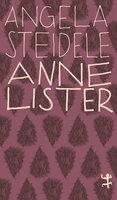 Anne Lister: Eine erotische Biographie - Angela Steidele