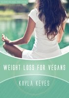 Weight Loss for Vegans - Kayla Keyes