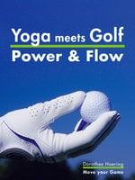 Yoga meets Golf: More Power & More Flow - Dorothee Haering