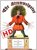 The Struwwelpeter or Merry Stories and Funny Pictures (HD) - Heinrich Hoffmann