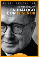 En diálogo con el Señor - Josemaría Escrivá de Balaguer