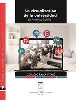 La virtualización de la universidad en América Latina - Claudio Rama Vitale