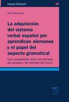 La adquisición del sistema verbal español por aprendices alemanes y el papel del aspecto gramatical - Tim Diaubalick