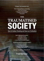 The Traumatised Society: How To Outlaw Cheating And Save Our Civilisation - Fred Harrison