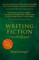 Writing Fiction - a user-friendly guide - James Essinger