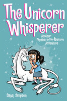 The Unicorn Whisperer - Dana Simpson