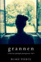 Grannen (En Chloe Fine Psykologisk Spänningsroman - Bok 1) - Blake Pierce