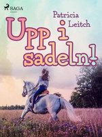 Upp i sadeln! - Patricia Leitch
