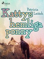 Kattys hemliga ponny - Patricia Leitch