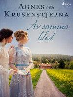 Av samma blod - Agnes von Krusenstjerna