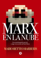 Marx en la nube - Mario Betteo Barberis