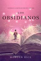 Los Obsidianos (Oliver Blue y la escuela de Videntes—Libro tres) - Morgan Rice