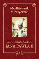 Modlitewnik za przyczyną błogosławionego Jana Pawła II - ks. Henryk Romanik