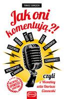 Jak oni komentują?! - Tomasz Gawędzki