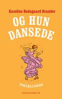 Og hun dansede - Karoline Hedegaard Brander