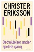 Betraktelser under spelets gång - Christer Eriksson