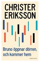 Bruno öppnar dörren, och kommer hem - Christer Eriksson