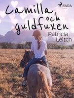 Camilla och guldfuxen - Patricia Leitch