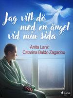 Jag vill dö med en ängel vid min sida - Anita Lanz,Catarina Baldo Zagadou