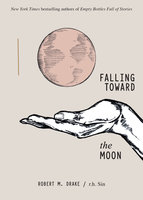 Falling Toward the Moon - R.H. Sin, Robert M. Drake