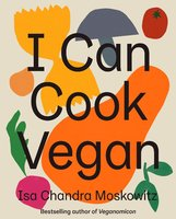 I Can Cook Vegan - Isa Chandra Moskowitz