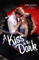 A Kiss in the Dark - Gina Ciocca
