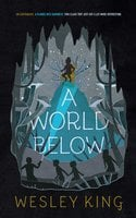 A World Below - Wesley King