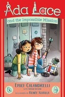 Ada Lace and the Impossible Mission - Emily Calandrelli