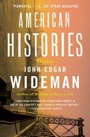 American Histories: Stories - John Edgar Wideman