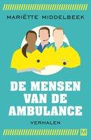 De mensen van de ambulance - Mariette Middelbeek