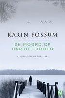 De moord op Harriet Krohn - Karin Fossum