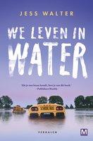 We leven in water - Jess Walter