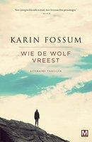 Wie de wolf vreest - Karin Fossum