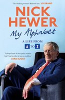 My Alphabet: A Life from A to Z - Nick Hewer