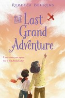 The Last Grand Adventure - Rebecca Behrens